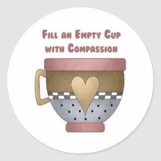Fill an Empty Cup with Compassion Classic Round Sticker
