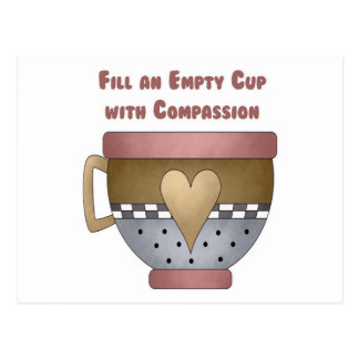 Fill an Empty Cup with Compassion Postcard