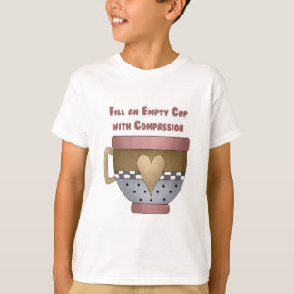 Fill an Empty Cup with Compassion T-Shirt
