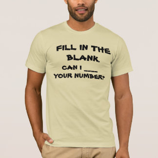 FILL IN THE BLANK T-Shirt