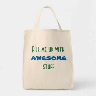 Fill me up with awesome stuff tote bag