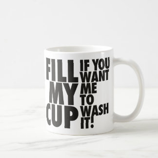 Fill My Cup Washing Cup Mugs