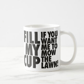 Fill My Lawn Mowing Cup