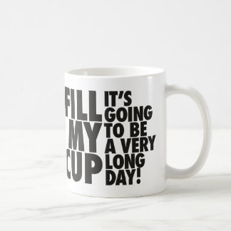 Fill My Long Day Cup