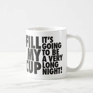 Fill My Night Shift Cup