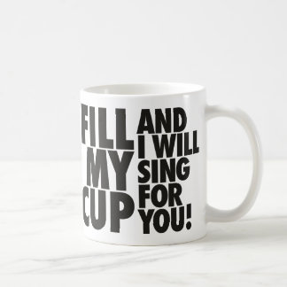 Fill My Song Cup Coffee Mugs