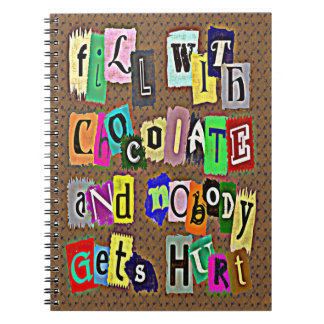 FILL WITH CHOCOLATE ... Spiral Notebook