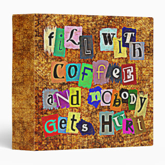 """FILL WITH COFFEE ... 1.5"""" Ring Binder"""