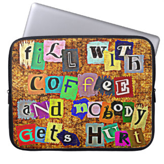 FILL WITH COFFEE ... Laptop Sleeve