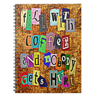 FILL WITH COFFEE ... Spiral Notebook