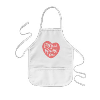 Fill your life with love - Hand Lettering Design Kids' Apron