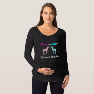 1ee2b1a1 Filly Or Colt Western Style Gender Reveal Maternity T-shirt at Zazzle