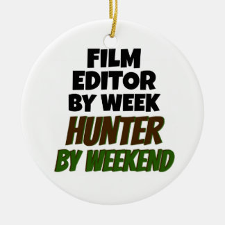 Film Editor by Day Hunter by Weekend Ceramic Ornament