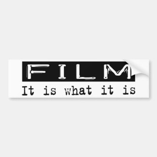 Film It Is Bumper Sticker