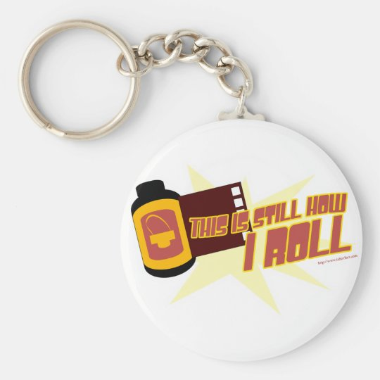 Film. It's Still How I Roll Keychain