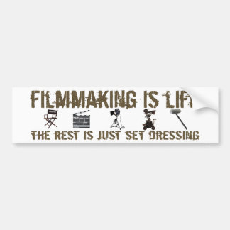 Filmmaking is Life Bumper Sticker