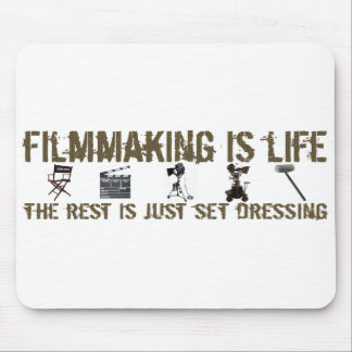 Filmmaking is Life Mouse Pad