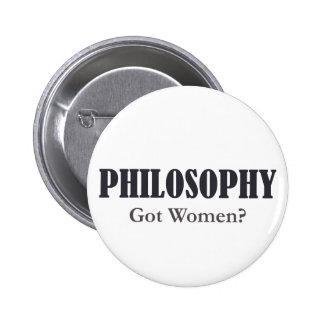 ¿Filosofía - mujeres conseguidas? Botón Pin Redondo De 2 Pulgadas