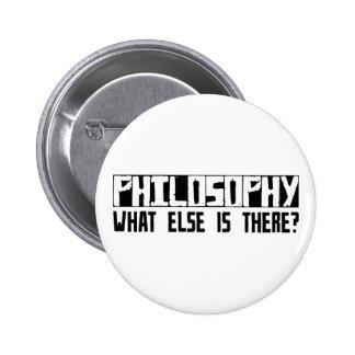 ¿Filosofía qué más está allí? Pin Redondo De 2 Pulgadas