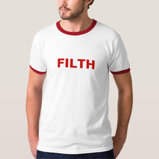 Filth for all T-Shirt
