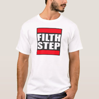 FILTHSTEP Dubstep Filth Filthy Dub Step T-Shirt