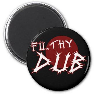 Filthy Dub Dubstep shirt 2 Inch Round Magnet