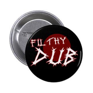 Filthy Dub Dubstep shirt Button