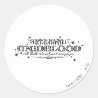 Filthy Mudblood Classic Round Sticker
