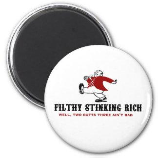 Filthy Stinking Rich 2 Inch Round Magnet