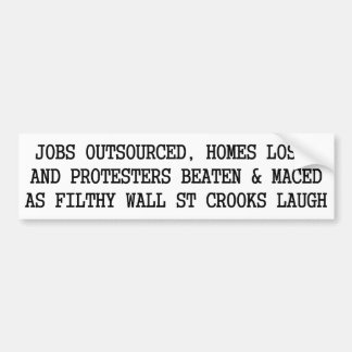 Filthy Wall St Crooks Laugh As Protesters are Beat Bumper Sticker