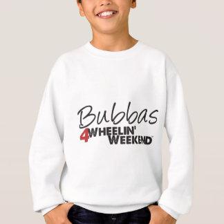 Fin de semana de Bubbas 4Wheelin' Sudadera
