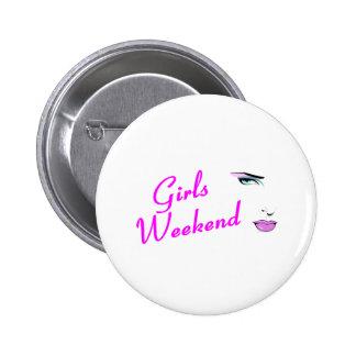 Fin de semana de los chicas (cara) pin