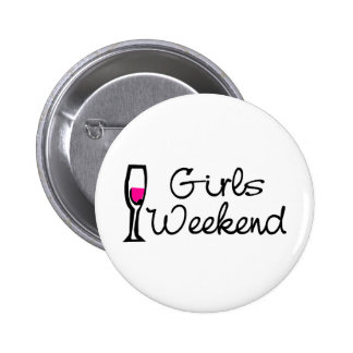 Fin de semana de los chicas pin redondo de 2 pulgadas