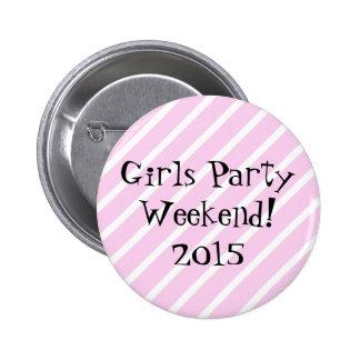 Fin de semana del fiesta de los chicas pin redondo de 2 pulgadas