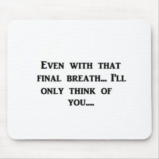 Final Breath Mouse Pad