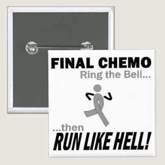 Final Chemo Run Like Hell - Brain Cancer / Tumor Pinback Button