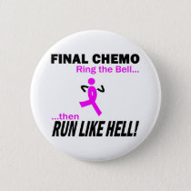 Final Chemo Run Like Hell - Breast Cancer Button