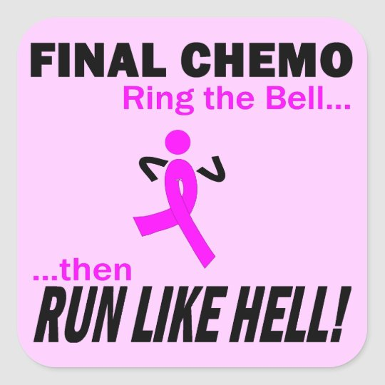 Final Chemo Run Like Hell - Breast Cancer Square Sticker