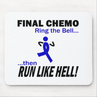 Final Chemo Run Like Hell - Colon Cancer Mouse Pad