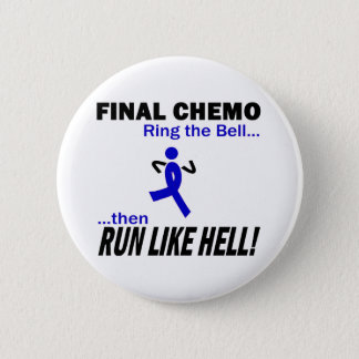 Final Chemo Run Like Hell - Colon Cancer Pinback Button