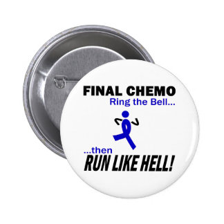 Final Chemo Run Like Hell - Colon Cancer Pinback Button