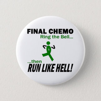 Final Chemo Run Like Hell - Kidney Cancer Pinback Button