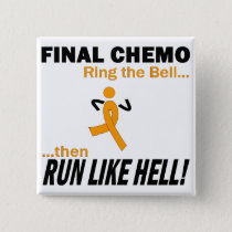 Final Chemo Run Like Hell - Leukemia Button