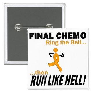 Final Chemo Run Like Hell - Leukemia Button