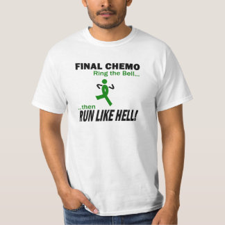 Final Chemo Run Like Hell - Liver Cancer T-Shirt