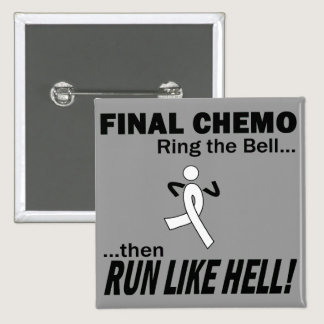 Final Chemo Run Like Hell - Lung Cancer Button