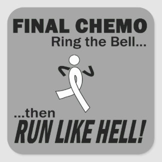 Final Chemo Run Like Hell - Lung Cancer Square Sticker