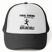 Final Chemo Run Like Hell - Melanoma Trucker Hat