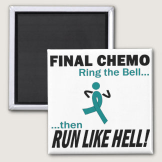 Final Chemo Run Like Hell - Ovarian Cancer Magnet