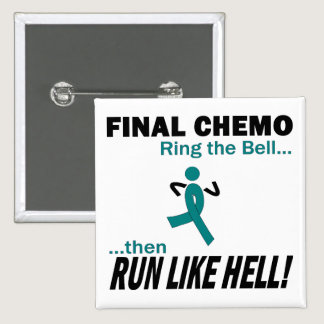 Final Chemo Run Like Hell - Ovarian Cancer Pinback Button
